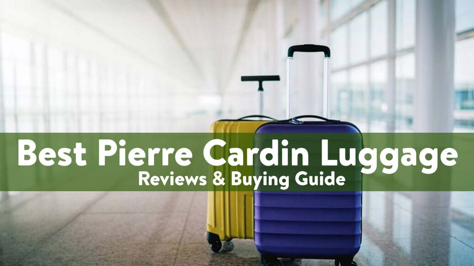 best Pierre Cardin Luggage