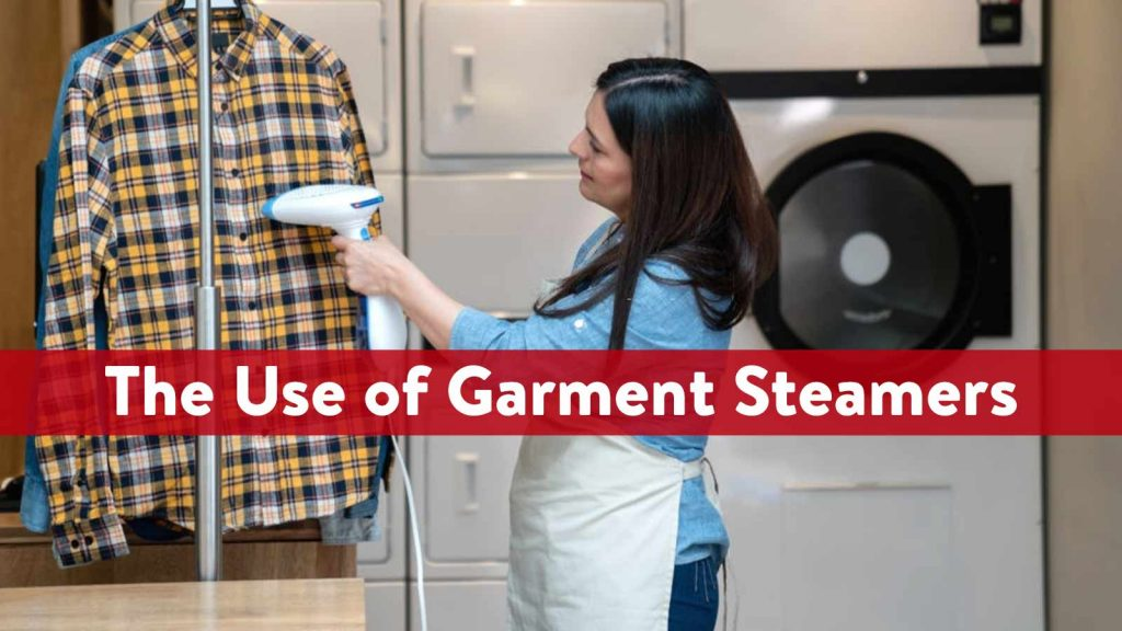The Use of Garment Steamers
