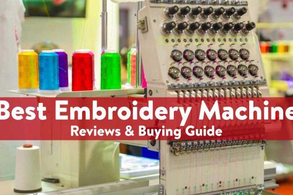 Best Embroidery Machine