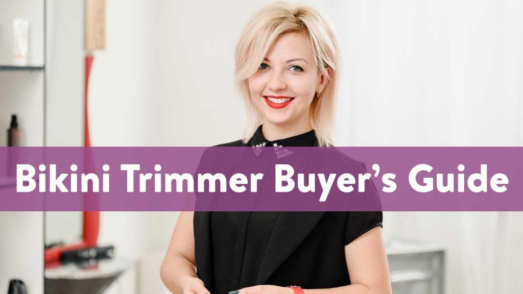 Bikini Trimmer Buyer's Guide