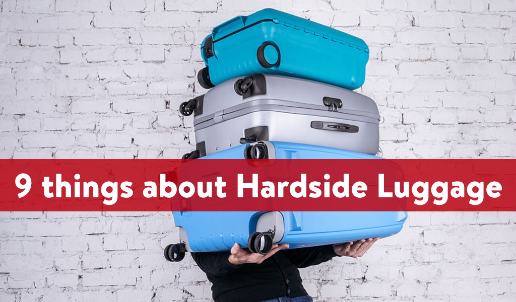 9-things-about-Hardside-Luggage