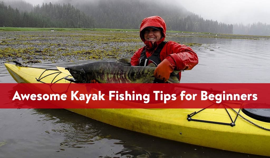 Awesome Kayak Fishing Tips for Beginners