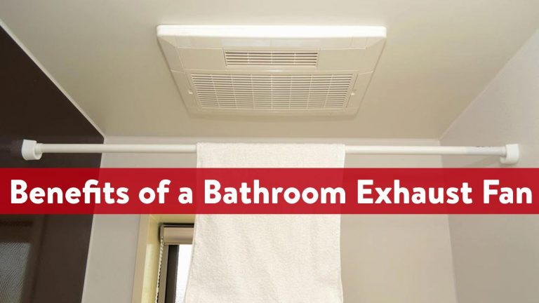 Detailed Benefits of a Bathroom Exhaust Fan
