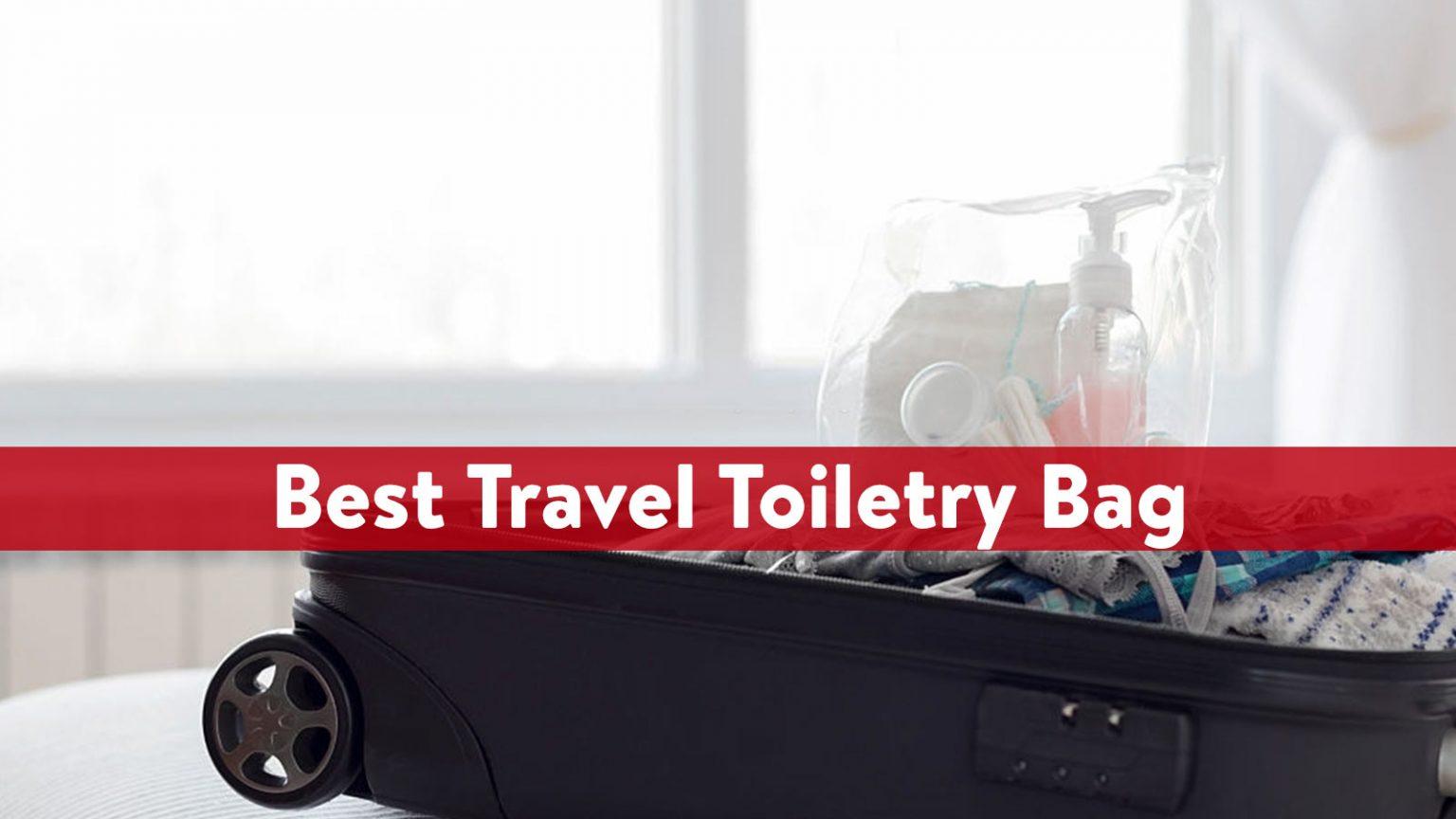 Best Travel Toiletry Bag