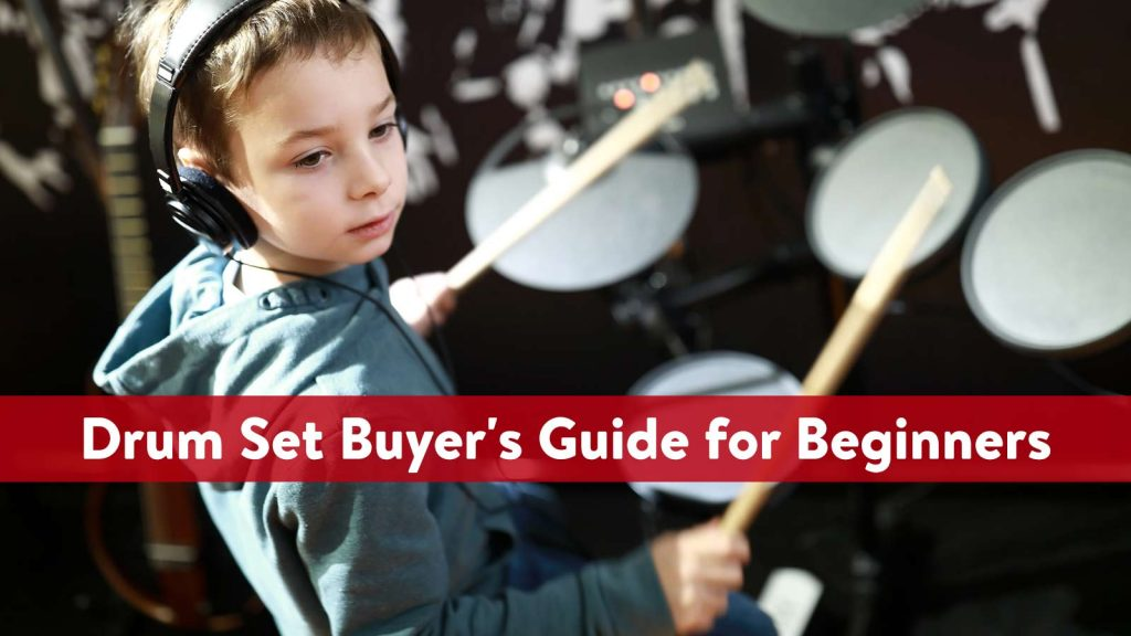 Drum Set Buyer's Guide for Beginners