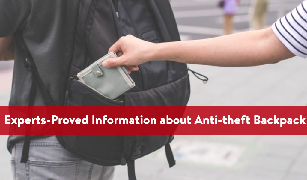 The Experts-Proved Information about Anti-theft Backpack