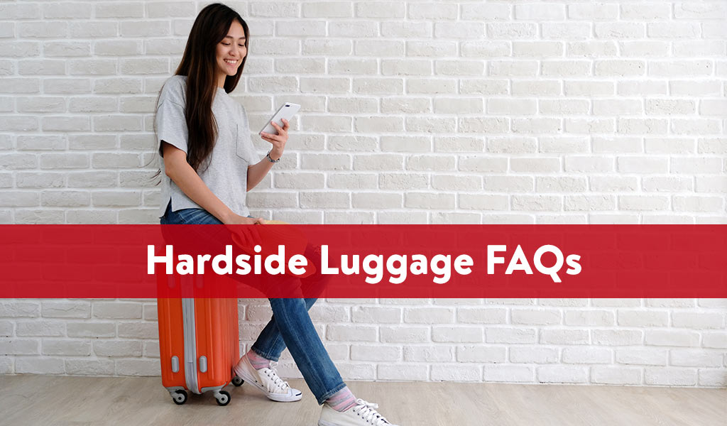 Hardside Luggage FAQs