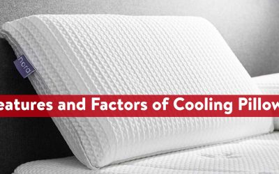 Features and factors of cooling pillow