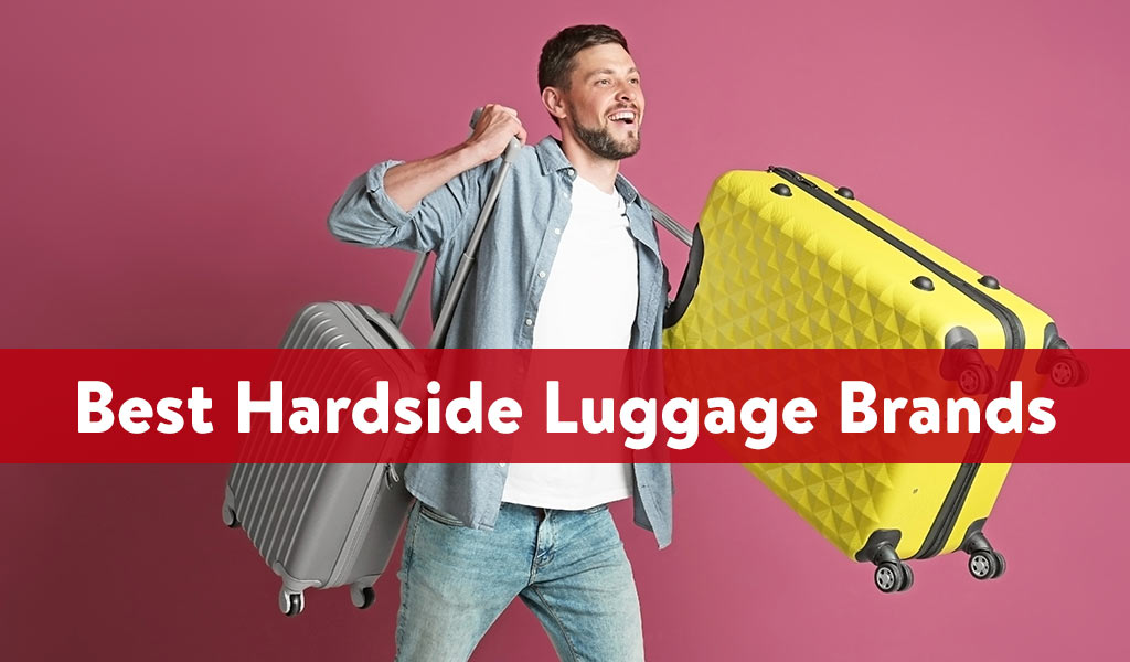 Best Hardside Luggage Brands