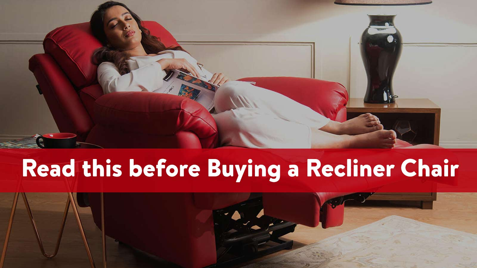 Read this before Buying a Recliner Chair