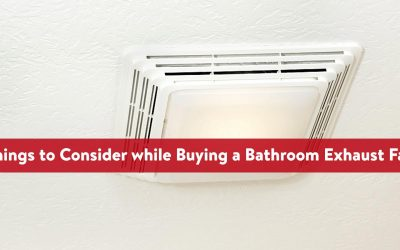 Things to Consider while Buying a Bathroom Exhaust Fan