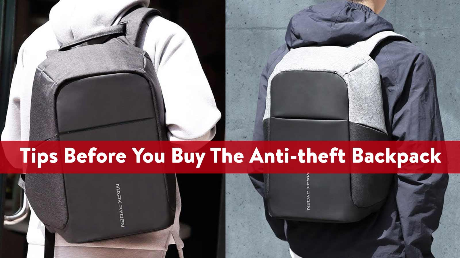 Tips Before You Buy The Anti-theft Backpack