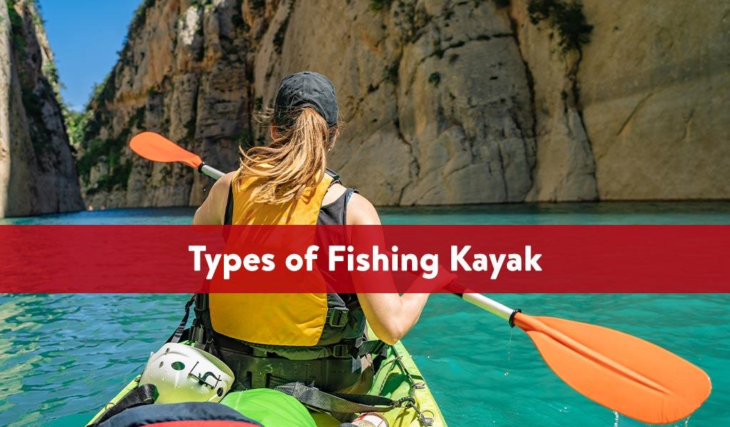 Types of Fishing Kayak
