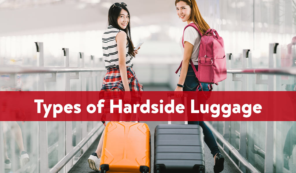 Types of Hardside Luggage